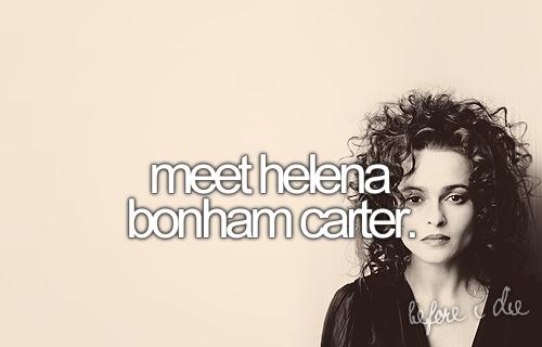 Bucketlist people to meet jkwling helena bonham carter tom cause m4hsunfo
